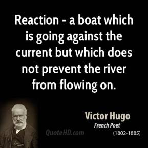 Reaction - a boat which is going against the current but which does not prevent the river from flowing on.