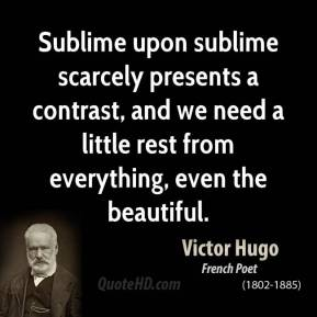 Sublime upon sublime scarcely presents a contrast, and we need a little rest from everything, even the beautiful.