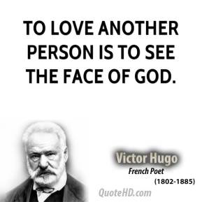 To love another person is to see the face of God.