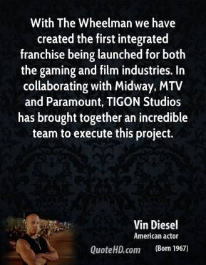 With The Wheelman we have created the first integrated franchise being launched for both the gaming and film industries. In collaborating with Midway, MTV and Paramount, TIGON Studios has brought together an incredible team to execute this project.