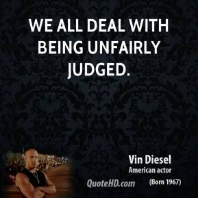 We all deal with being unfairly judged.