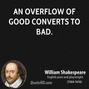 An overflow of good converts to bad.