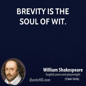 Brevity is the soul of wit.