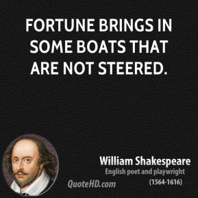 Fortune brings in some boats that are not steered.
