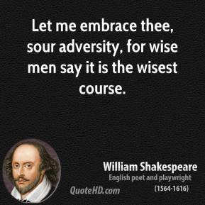 adversity macbeth A collection of famous quotes about dealing with problems and overcoming adversity.