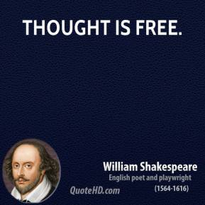 Thought is free.