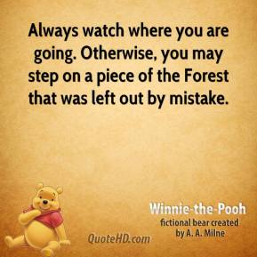 Always watch where you are going. Otherwise, you may step on a piece of the Forest that was left out by mistake.