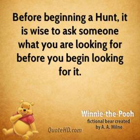 Before beginning a Hunt, it is wise to ask someone what you are looking for before you begin looking for it.