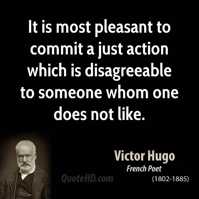It is most pleasant to commit a just action which is disagreeable to someone whom one does not like.