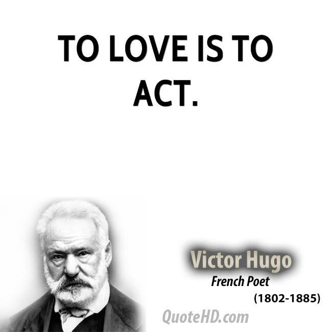 To love is to act.