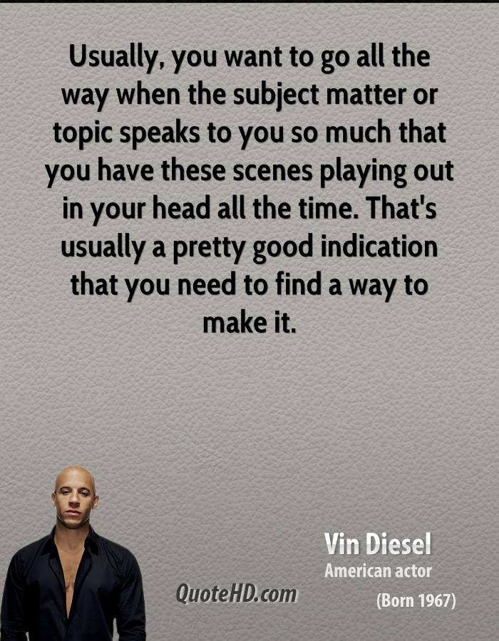 Usually, you want to go all the way when the subject matter or topic speaks to you so much that you have these scenes playing out in your head all the time. That's usually a pretty good indication that you need to find a way to make it.