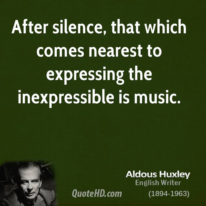 "on silence by aldous huxley sound Aldous huxley's doorway to orthodoxy by john goerke share tweet pocket ""an intellectual is a person who has discovered something more interesting than sex"" -aldous huxley like the rest of his canon, the above quote from aldous huxley."