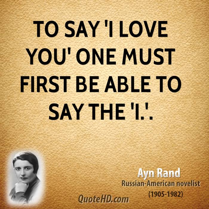 To say 'I love you' one must first be able to say the 'I.'.