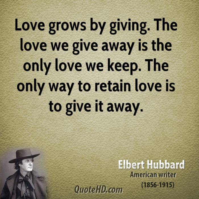 Giving Love Quotes Classy Elbert Hubbard Quotes  Quotehd