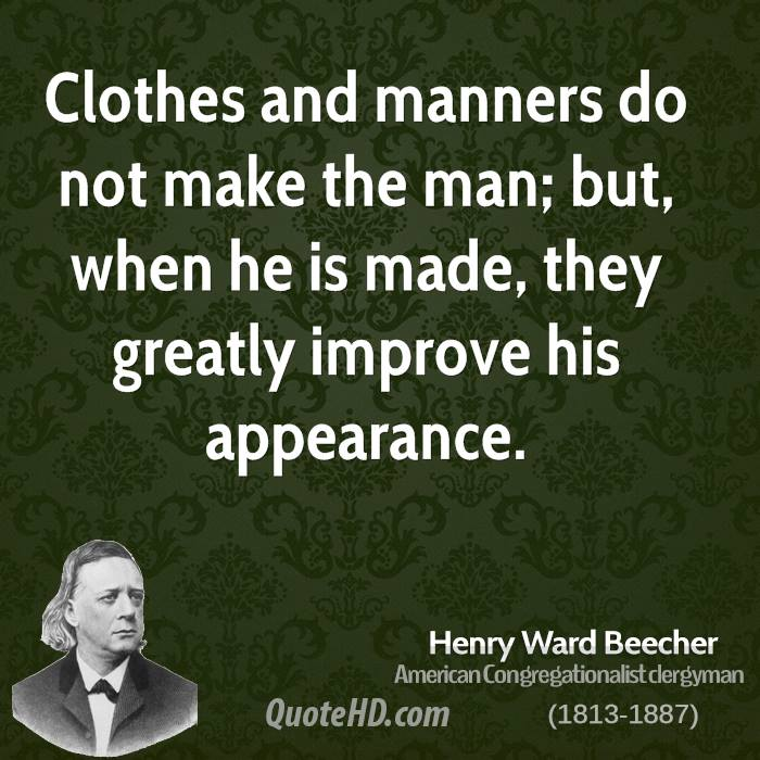 essay on manners maketh a man The good looks of a man and his manners are two different things a man might have good looks or fair skin, but he becomes attractive, pleasant and.