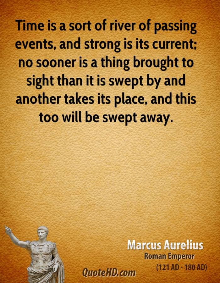 Quotes About Time Passing Extraordinary Marcus Aurelius Time Quotes  Quotehd