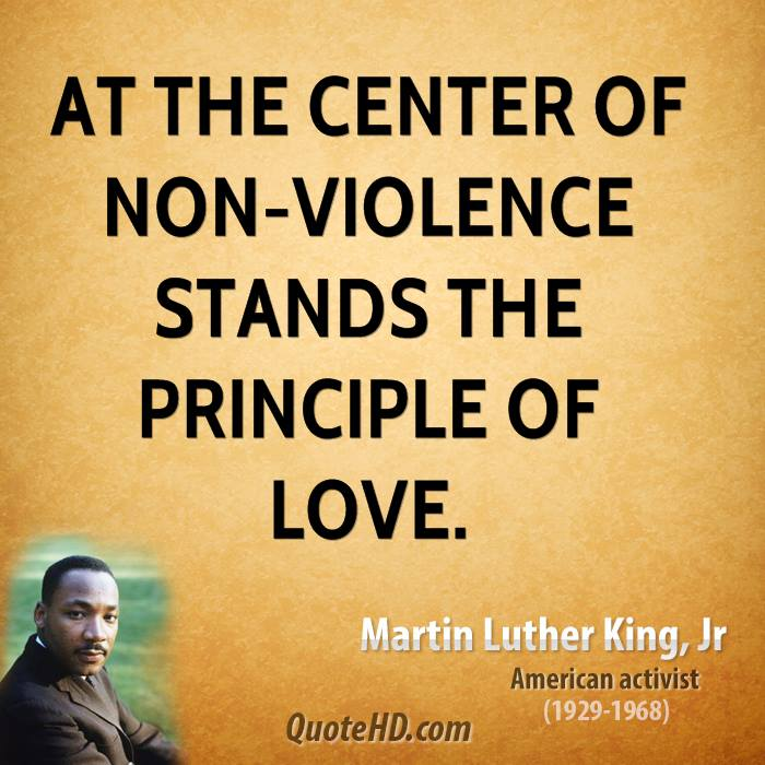At The Center Of Non Violence Stands The Principle Of Love.