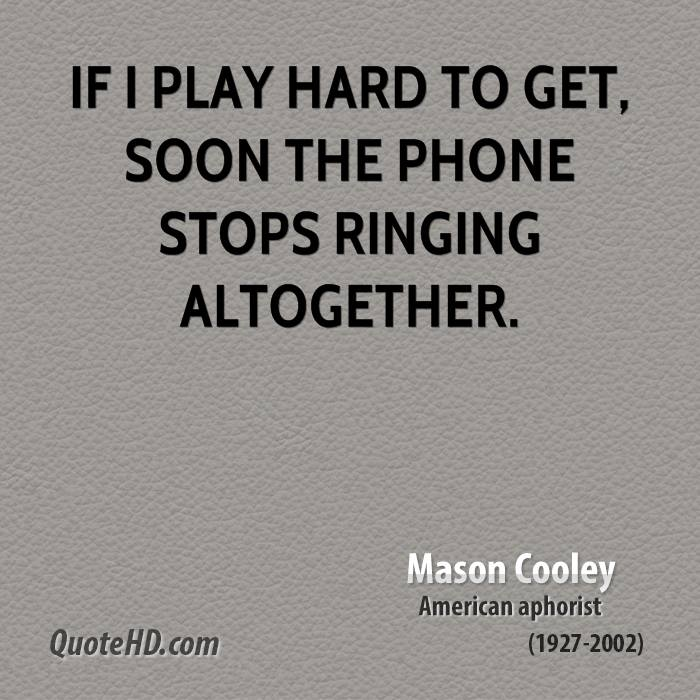 Quotes On Playing Hard To Get