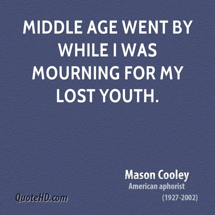 Mason Cooley Age Quotes QuoteHD Extraordinary Mourning Quotes