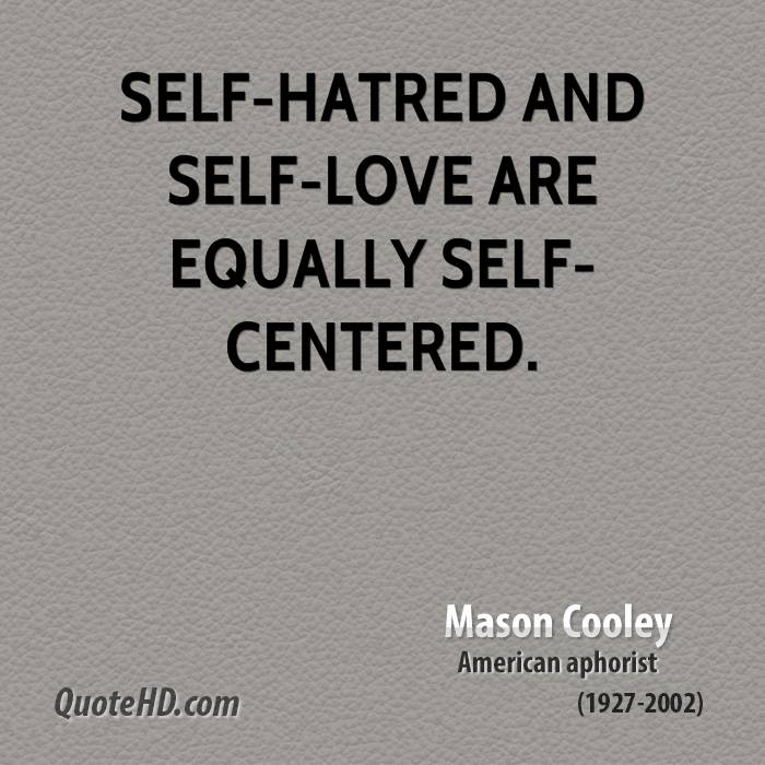 Self Hatred And Love Are Equally Centered