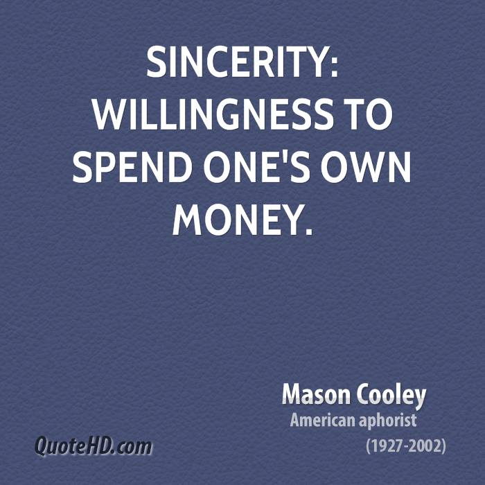 Sincerity: willingness to spend one's own money.
