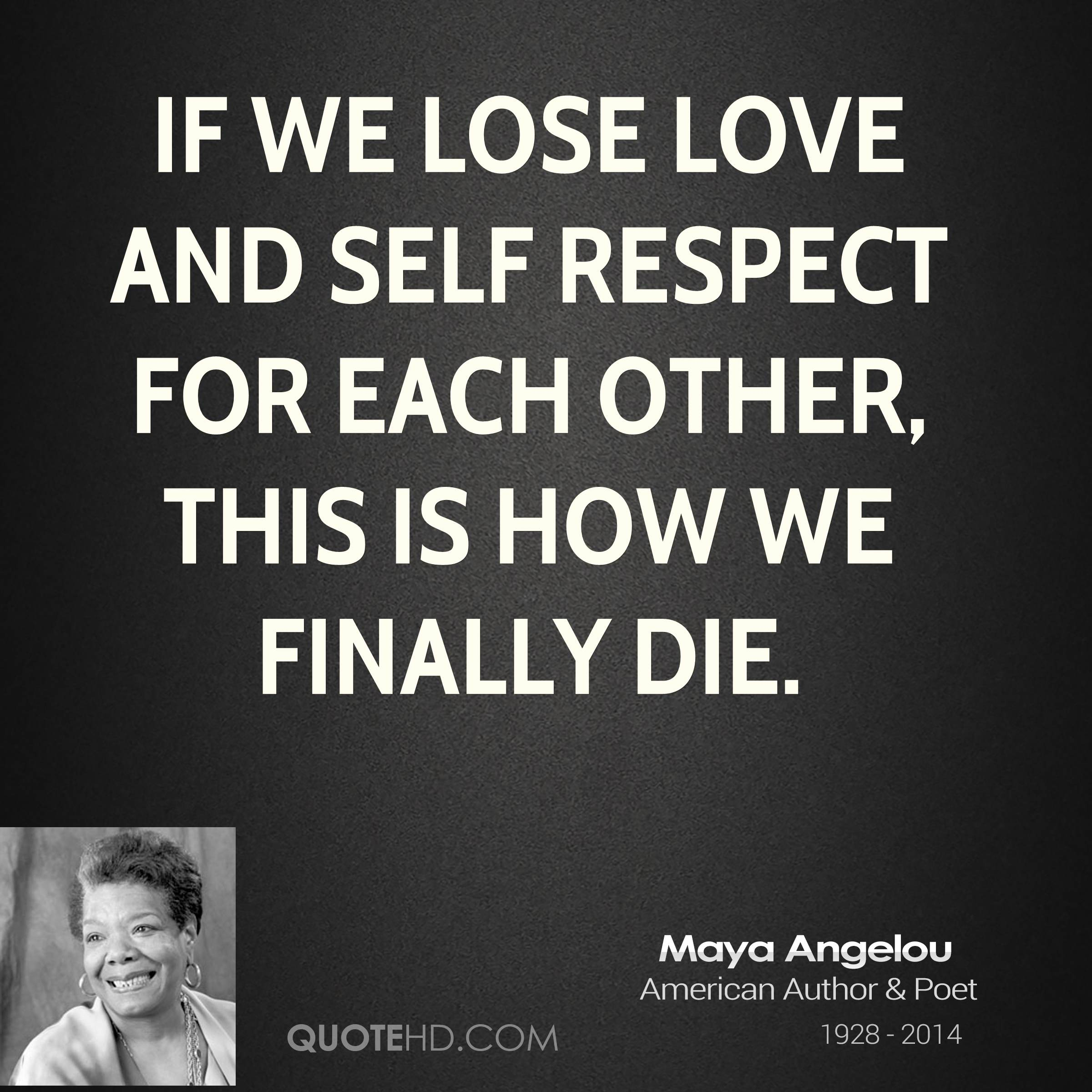 If We Lose Love And Self Respect For Each Other, This Is How We Finally