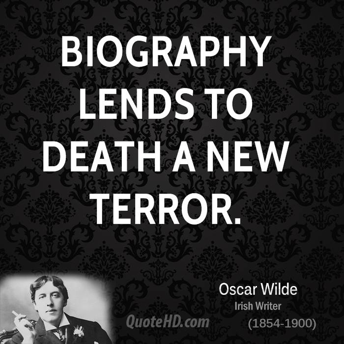 Biography lends to death a new terror.