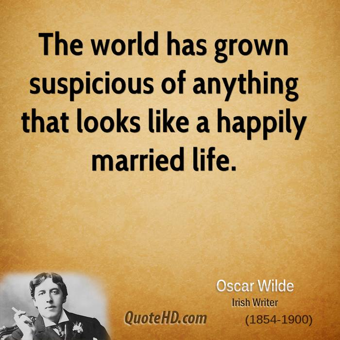 The world has grown suspicious of anything that looks like a happily married life.