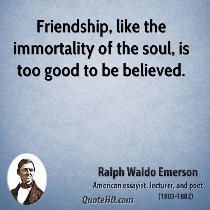 emerson friendship essay quotes Emerson and friendship friendship is an important piece in a human's life our friendships mold us into the personalities we have become i chose emerson, because he.