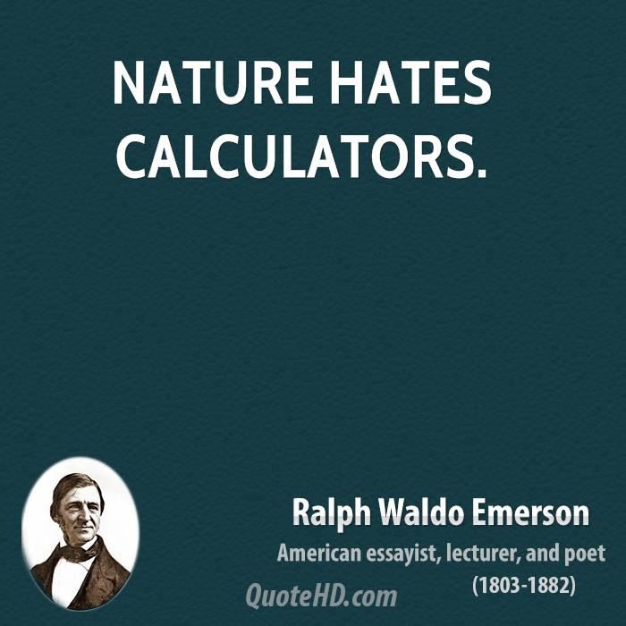 Nature hates calculators.