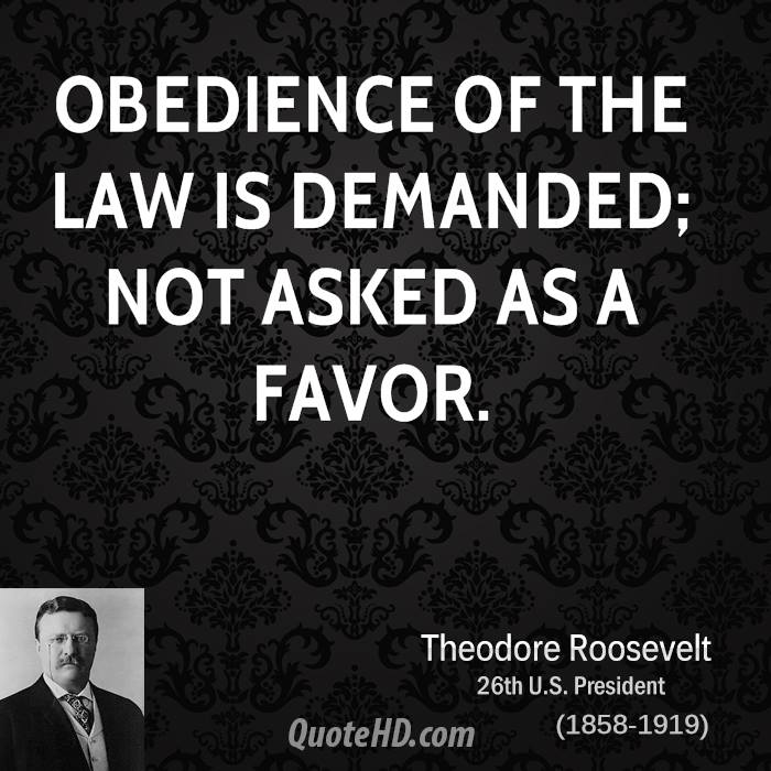 Obedience of the law is demanded; not asked as a favor.