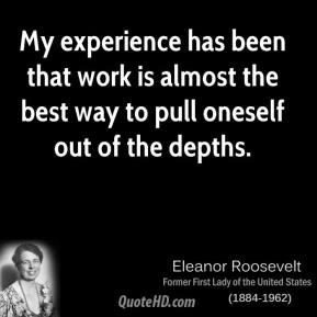 My experience has been that work is almost the best way to pull oneself out of the depths.