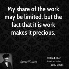 My share of the work may be limited, but the fact that it is work makes it precious.