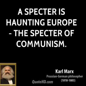 A specter is haunting Europe - the specter of communism.