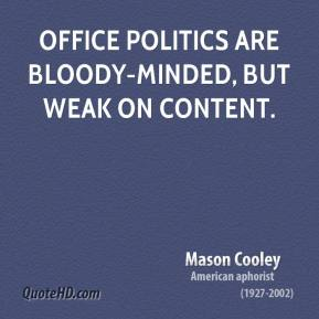 Office politics are bloody-minded, but weak on content.