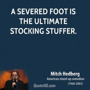 A severed foot is the ultimate stocking stuffer.