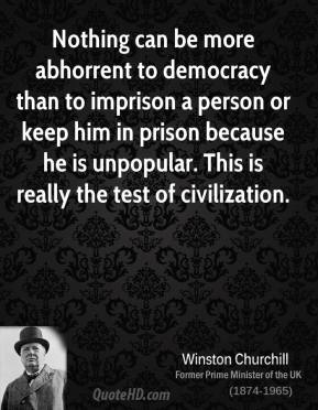 Nothing can be more abhorrent to democracy than to imprison a person or keep him in prison because he is unpopular. This is really the test of civilization.