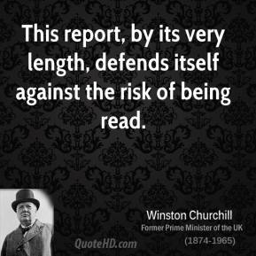 This report, by its very length, defends itself against the risk of being read.