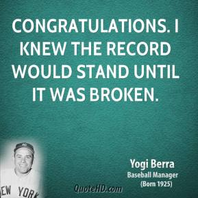 Congratulations. I knew the record would stand until it was broken.