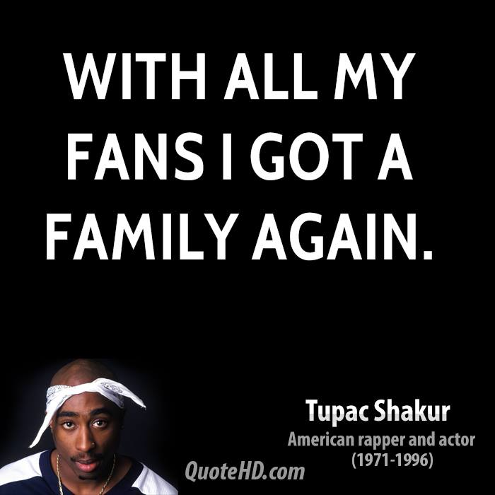 Tupac Shakur Family Quotes Quotehd