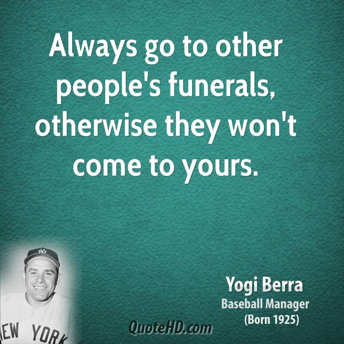 Quotes For Funerals Delectable Yogi Berra Quotes  Quotehd