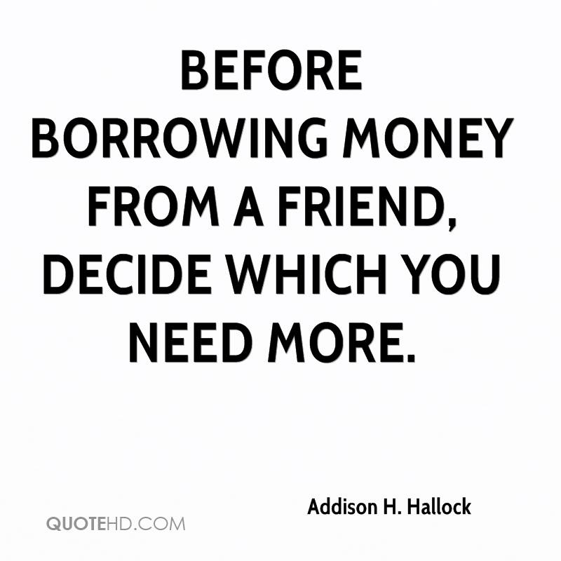 Money And Friends Quotes: Addison H. Hallock Quotes