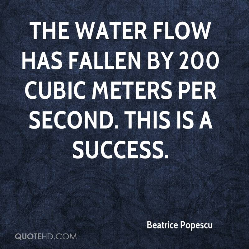 The water flow has fallen by 200 cubic meters per second. This is a success.