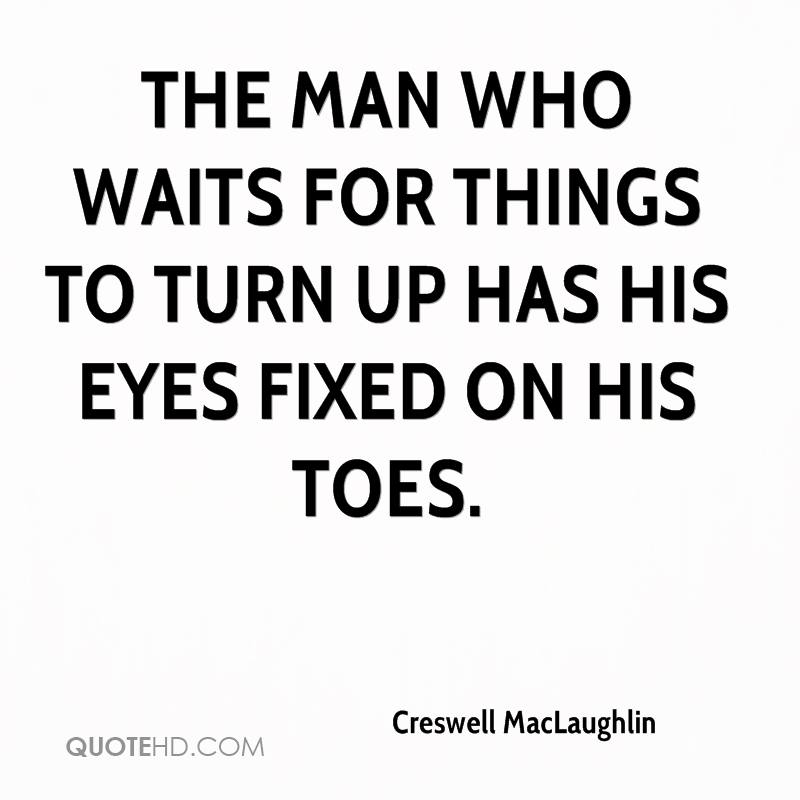 Creswell MacLaughlin Quotes | QuoteHD