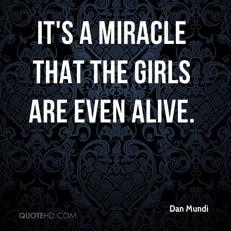 It's a miracle that the girls are even alive.