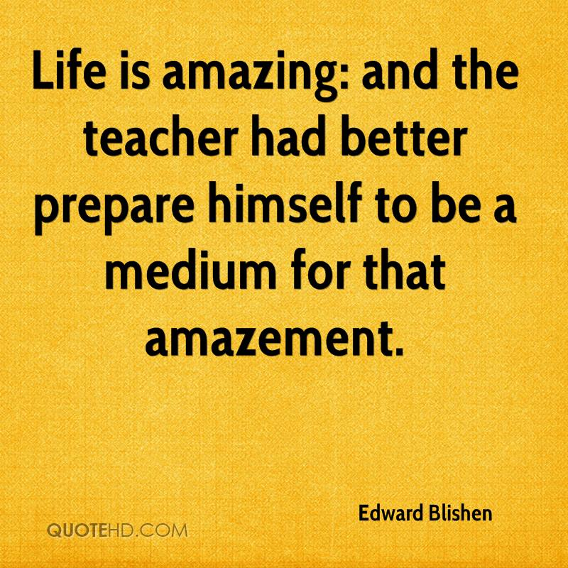 Life Amazing: Edward Blishen Quotes