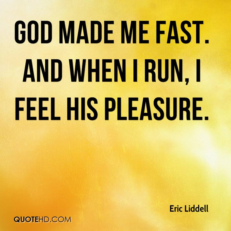 God Created Me Quotes: Eric Liddell Sports Quotes