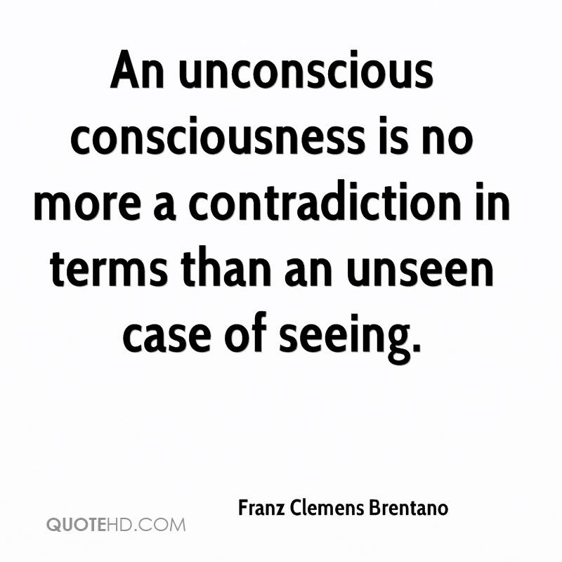 the views of franz brentano on the philosophical concept of consciousness Franz clemens brentano brentano's views on the unity of consciousness entail that inner observation  the school of franz brentano.