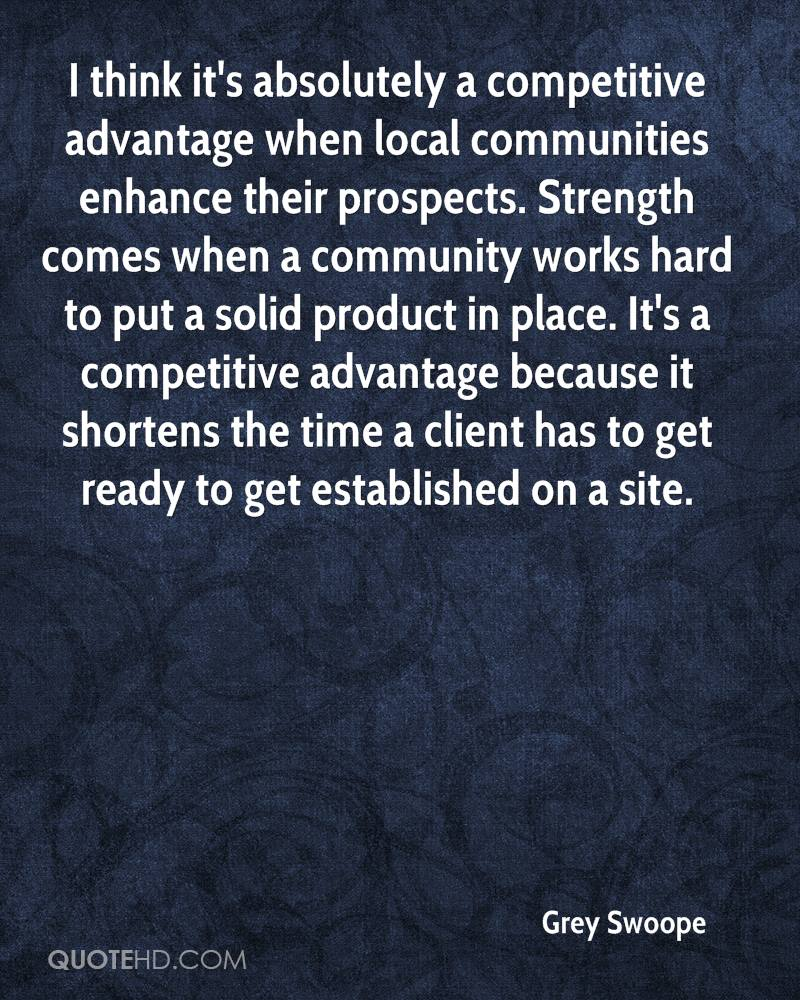 local competitor advantage You must understand your competition  we know of a local appliance chain with a  liked advertising has a strategic advantage or a competitor who has strong.