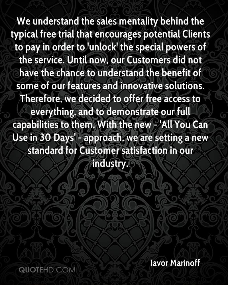We understand the sales mentality behind the typical free trial that encourages potential Clients to pay in order to 'unlock' the special powers of the service. Until now, our Customers did not have the chance to understand the benefit of some of our features and innovative solutions. Therefore, we decided to offer free access to everything, and to demonstrate our full capabilities to them. With the new - 'All You Can Use in 30 Days' - approach, we are setting a new standard for Customer satisfaction in our industry.